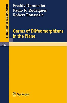 Germs of Diffeomorphisms in the Plane - Dumortier, F, and Rodrigues, P R, and Roussarie, R