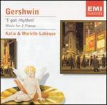 Gershwin: I got Rhythm; Music for Two Pianos