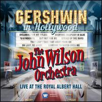 Gershwin in Hollywood: Live at the Royal Albert Hall - Louise Dearman (vocals); Matthew Ford (vocals); The John Wilson Orchestra; John Wilson (conductor)