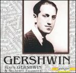 Gershwin Plays Gershwin & Selected Favorites