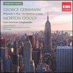 Gershwin: Rhapsody in Blue; An American in Paris; Gould: Latin-American Symphonette
