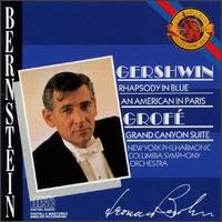 Gershwin: Rhapsody In Blue; An American In Paris; Grofé: Grand Canyon Suite - New York Philharmonic; Columbia Symphony Orchestra; Leonard Bernstein (conductor)