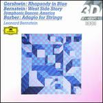 Gershwin: Rhapsody in Blue; Bernstein: West Side Story; Barber: Adagio for Strings