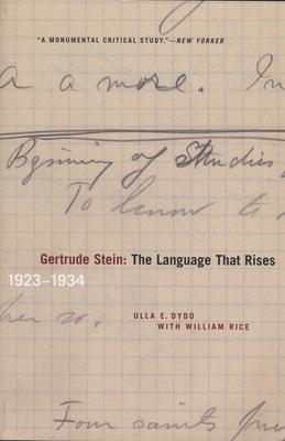 Gertrude Stein: The Language That Rises: 1923-1934 - Dydo, Ulla E, Professor, and Rice, William
