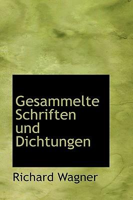 Gesammelte Schriften Und Dichtungen - Wagner, Richard
