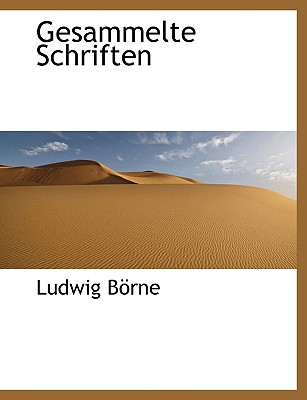 Gesammelte Schriften - Borne, Ludwig