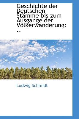 Geschichte Der Deutschen St Mme Bis Zum Ausgange Der V Lkerwanderung - Schmidt, Ludwig