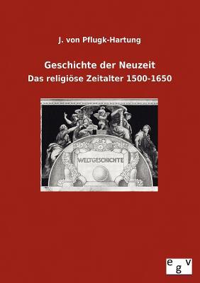 Geschichte Der Neuzeit - Von Pflugk-Hartung, J