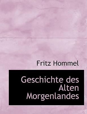 Geschichte Des Alten Morgenlandes - Hommel, Fritz