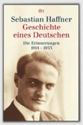 Geschichte Eines Deutschen. Die Erinnerungen 1914-1933 - HAFFNER, S