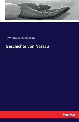 Geschichte Von Nassau - Schliephake, F W Theodor