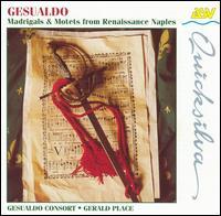 Gesualdo: Madrigals & Motets from Renaissance Naples - Alison Place (mezzo-soprano); Gerald Place (tenor); Gesualdo Consort; Gillian Fisher (soprano); Paula Bott (soprano);...