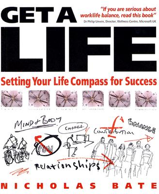Get a Life: Setting Your LifeCompass for Success - Bate, Nicholas