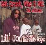 Get Crunk, Who U Wit: Da Album