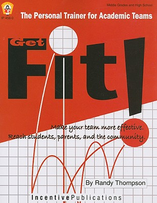Get Fit!: The Personal Trainer for Academic Teams - Thompson, Randy
