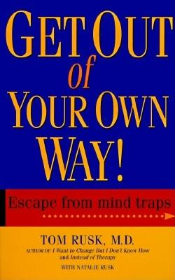 Get Out of Your Own Way - Rusk, Tom