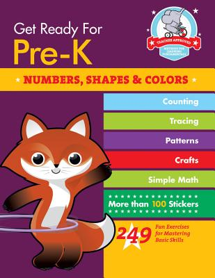 Get Ready for Pre-K: Numbers, Shapes and Colours: 249 Fun Exercises for Mastering Basic Skills - Stella, Heather