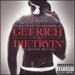 Get Rich or Die Tryin' [Music From and Inspired By the Motion Picture]