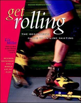 Get Rolling: The Beginner's Guide to In-Line Skating - Kibler, Daniel R (Photographer)
