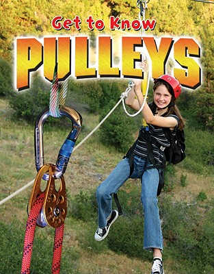 Get to Know Pulleys - Volpe, Karen