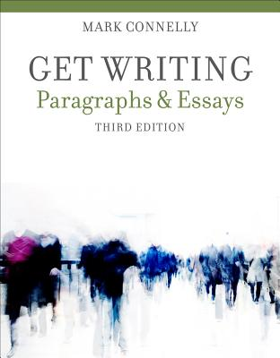 Get Writing: Paragraphs and Essays - Connelly, Mark