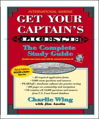 Get Your Captain's License, Third Edition - Wing, Charlie, and Austin, Jim
