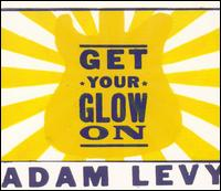 Get Your Glow On - Adam Levy