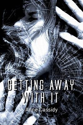 Getting Away with it - Cassidy, Anne