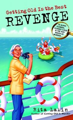 Getting Old Is the Best Revenge - Lakin, Rita