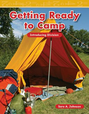 Getting Ready to Camp: Introducing Division - Johnson, Sara A