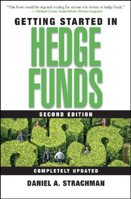 Getting Started in Hedge Funds - Strachman, Daniel