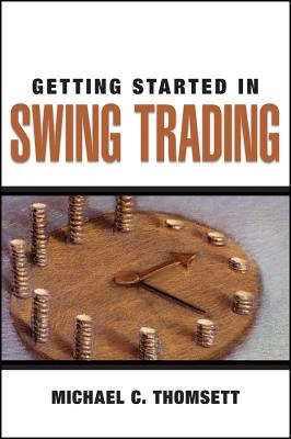 Getting Started in Swing Trading - Thomsett, Michael C