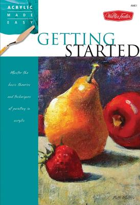 Getting Started: Master the basic theories and techniques of painting in acrylic - Mollica, Patti