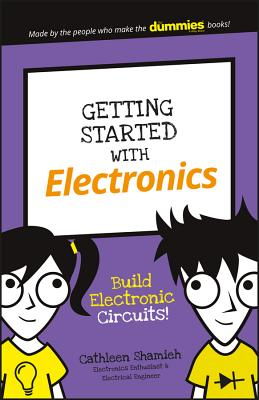 Getting Started with Electronics: Build Electroniccircuits! - Shamieh, Cathleen