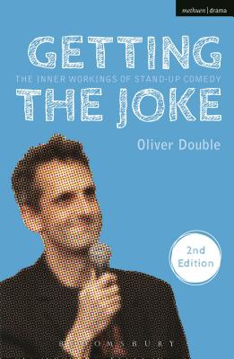 Getting the Joke: The Inner Workings of Stand-Up Comedy - Double, Oliver