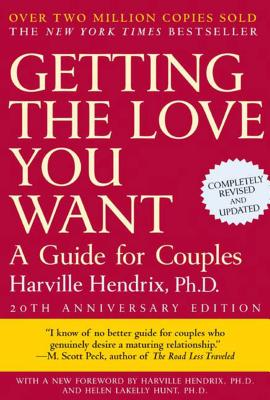 Getting the Love You Want: A Guide for Couples - Hendrix, Harville, PH D (Afterword by)