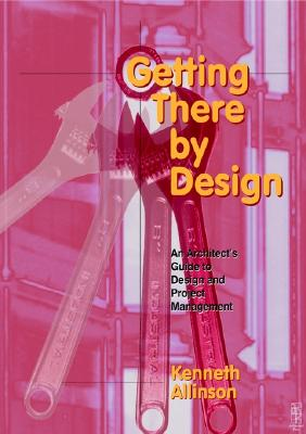 Getting There by Design - Allinson, Kenneth