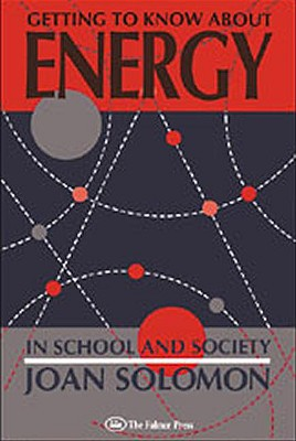 Getting to Know about Energy in School and Society - Solomon, Joan