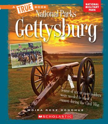 Gettysburg (True Book: National Parks) (Library Edition) - Donohue, Moira Rose