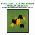 Getz & Gilberto: Live at Carnegie Hall 1964