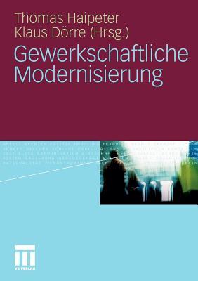 Gewerkschaftliche Modernisierung - Haipeter, Thomas (Editor), and Dorre, Klaus (Editor)