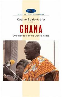 Ghana: One Decade of the Liberal State - Boafo-Arthur, Kwame (Editor)
