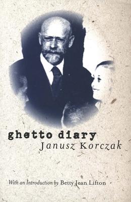 Ghetto Diary - Korczak, Janusz