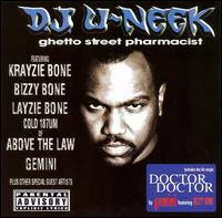 Ghetto Street Pharmacist - DJ U-Neek