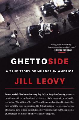 Ghettoside: A True Story of Murder in America - Leovy, Jill