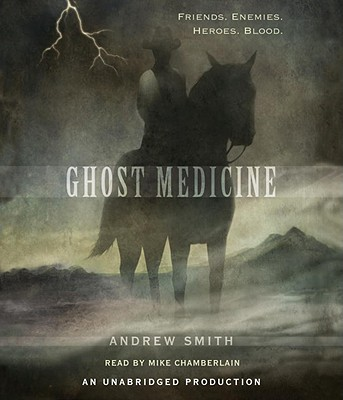 Ghost Medicine - Smith, Andrew, Professor, and Chamberlain, Mike (Read by)