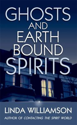 Ghosts and Earthbound Spirits - Williamson, Linda