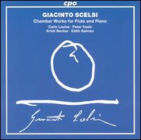 Giacinto Scelsi: Chamber Works for Flute & Piano - Carin Levine (flute); Carin Levine (piccolo flute); Carin Levine (flute); Edith Salmen (percussion); Giacinto Scelsi (piano);...