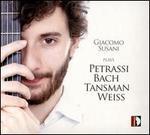 Giacomo Susani Plays Petrassi, J.S. Bach, Tansman & Weiss