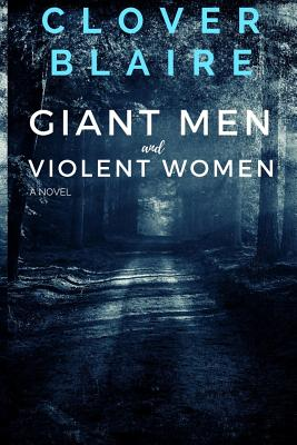 Giant Men and Violent Women - Blaire, Clover